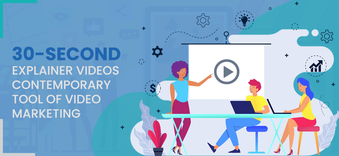 30-Second Explainer Videos